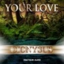 Dionysus - Your Love (feat. Lola Cowie & Aaveen M)