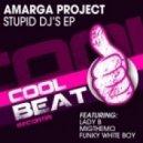 Amarga Project - Stupid Dj's (Funky White Boy 1st128ever Remix)