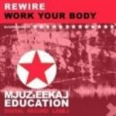 ReWire - Work Your Body (Original Mix)