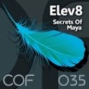 Elev8 - Secrets Of Maya (Okten Remix)