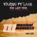 Toucan, Livia - The Last Time feat Livia (Original Mix)