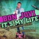 Bon Jovi   -  It's My Life (Dj Tarantino Remix)