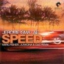 Jerome Isma-Ae - Speed (JunkDNA & Olic Remix)