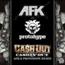 Cash Out -  Cashin' Out (AFK & Protohype Remix)