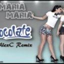 Like Chocolate - Maria Maria (AlexC Remix)