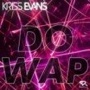 Kriss Evans - Do Wap (K.E Remix)