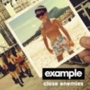 Example - Close Enemies (DJ Wire Remix)