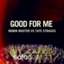 Mobin Master and Tate Strauss - Good For Me (Original Mix)