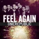 One Republic - Feel Again (Fred Falke Remix)