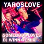 YarosLOVE - Somebody Loves (DJ Winn Sunrise Remix)