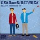 Ekko, Sidetrack - Bullet (Original Mix)