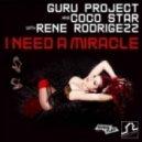 Guru Project & Coco Star Feat. Rene Rodrigizz - I Need A Miracle (Ronen Dahan & Irad Brant Mix)