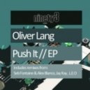 Oliver Lang - Push It (Seb Fontaine, Alex Blanco Last Days Of Disco Remix)