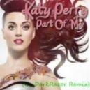 Katy Perry - Part Of Me(DarkRazor Remix)