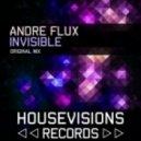 Andre Flux - Invisible (Original Mix)