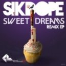 Sikdope - Sweet Dreams (Cottonmouth Remix)