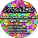 Bartouze & Antoine Cortez - Holy Funk (Solidisco Remix)