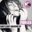 Fideles - She's Got Groove (Original Mix)