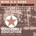 Wise D & Kobe - Check Out The Groove (Original Mix)