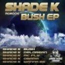 Shade K - Wanna Be (Original Mix)