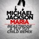 Michael Jackson - Maria (Tut Tut Child & Beastmode Remix)