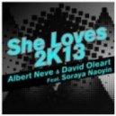 Albert Neve , David Oleart ft Soraya Naoyin  -  She Loves 2k13 (David Vissen , John Hertz Remix)