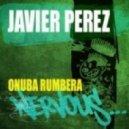 Javier Perez - Onuba Rumbera (Original Mix)