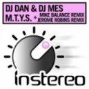 DJ Dan & DJ Mes - MTYS (Jerome Robins Remix)