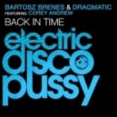 Bartosz Brenes, Dragmatic feat. Corey Andrew - Back In Time (Cosmic Funk Remix)