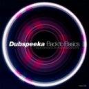 dubspeeka - Back to Basics (GR1N Remix)