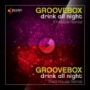Groovebox - Drink All Night (Red House Remix)