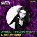 Lykke Li - I Follow Rivers (DJ RICH-ART Remix)