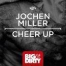 Jochen Miller - Cheer Up! (Club Mix)