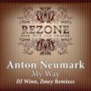 Anton Neumark - My Way (Zmey Remix)