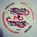 The Black Madonna  - We Don't Need No Music (Thank You Rahaan)