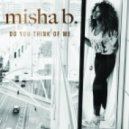 Misha B - Do You Think Of Me (Original mix)