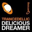 Trancedellic - Delicious Dreamer (Bc Project Remix)