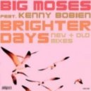 Big Moses feat. Kenny Bobien - Brighter Days (New & Old Mixes) (Mousse T Fierce Vocal Mix)