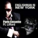 Paris Cesvette Feat Lifford - Englishman in New York (Original Mix)
