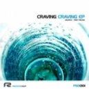 Craving - First Feeling (Original Mix)