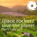 Space RockerZ - Save The Planet (Elevation 313 Dubtek remix)