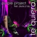 Purple Project & Paula P Cay - Te Quiero (Sven Gosch Remix)
