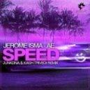 Jerome Isma-Ae  - Speed (JunkDNA & Kash Trivedi Remix)