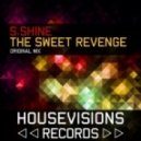 S. Shine - The Sweet Revenge (Original Mix)