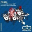 Roggu - Cookie Monster (Original Mix)