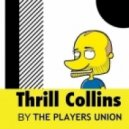 The Players Union - Thrill Collins (Original Mix)