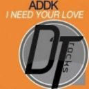 Addk - I Need Your Love (Muttonheads Remix)