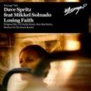 Dave Spritz, Mikkel Solnado - Losing Faith Feat. Mikkel Solnado (Original