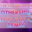 Red Hot Chili Peppers  - Otherside (Kevin Kapaj Remix)
