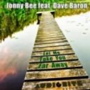 Dave Baron, Jonny Bee - Let Me Take You Far Away (Original Mix)